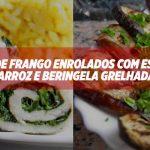 Bifinhos de frango enrolados com espinafres acompanhado com arroz basmati e beringela 🍽💙